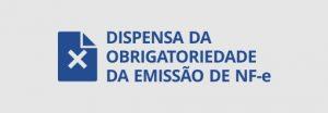 Dispensa da obrigatoriedade da emissão de nf-e.